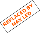 REPLACED BY  MAX LED